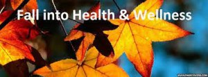 Celebrating Fall, Health & Wellness–Specials, Events, Giving Back