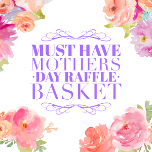 Must-Have Mother's Day Raffle Basket
