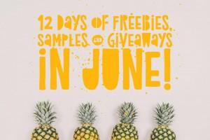 12 Days of Freebies, Samples & Giveaways in June!